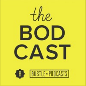 The BodCast by Bustle